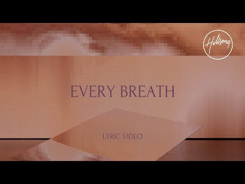 Every Breath - Hillsong Worship