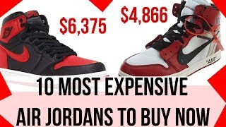 10 Most Expensive Air Jordans to Buy Right NOW