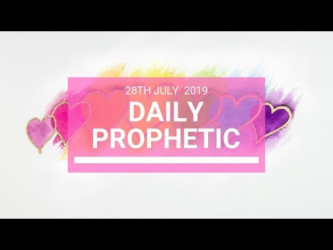Daily Prophetic 28 July 2019 Word 5