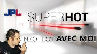 Vidéo-Test : SUPERHOT : Neo est avec moi !! [TEST / DÉCOUVERTE] [FR]