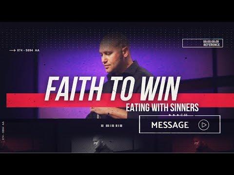 June 1st - DestinyYUMA - Faith to Win: Eating With Sinners