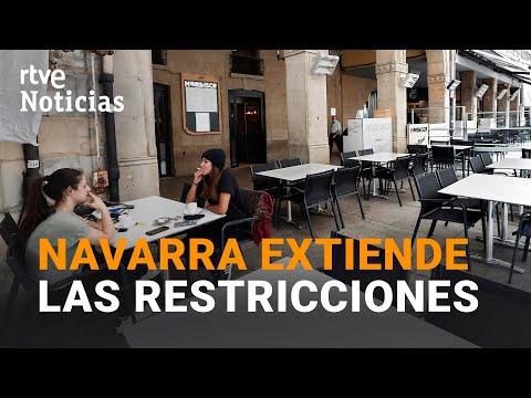 Navarra PRORROGAa todas las RESTRICCIONES hasta el 18 de diciembre | RTVE