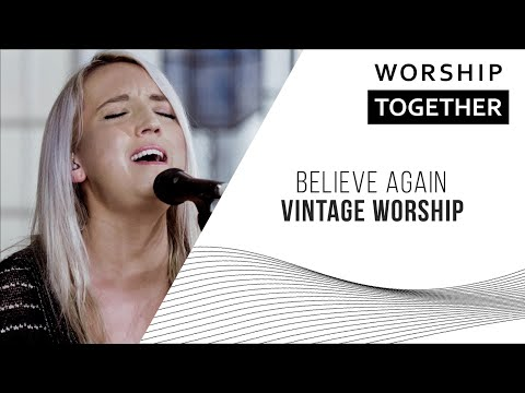 Believe Again // Vintage Worship // New Song Cafe