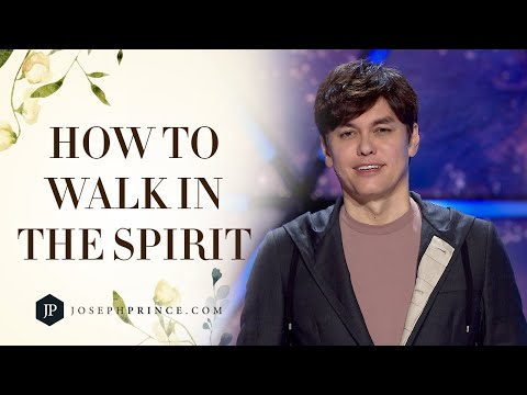 How To Walk In The Spirit  Joseph Prince