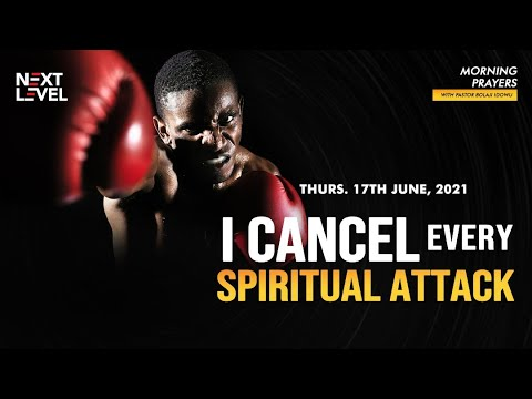 Next Level Prayers  I Cancel Every Spiritual Attack  Pst Bolaji Idowu  17th June 2021