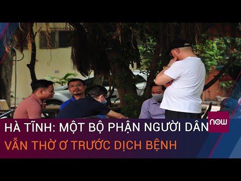 Hà Tĩnh: Người nghiêm túc, kẻ thờ ơ trước dịch bệnh | VTC Now