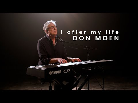 Don Moen - Lord I Offer My Life  Praise and Worship Songs