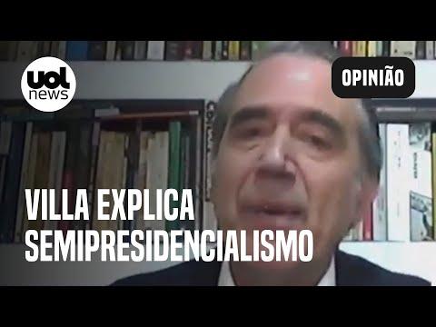 Marco Antonio Villa: 'É interessante discutir o semipresidencialismo'