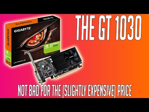 Gaming With the $70 Nvidia GT 1030