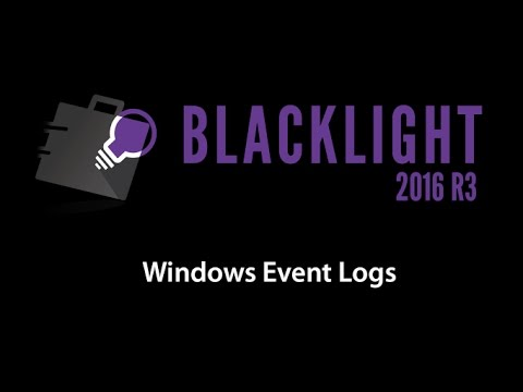 Sneak Peek: BlackLight 2016 R3 - Windows Event Logs
