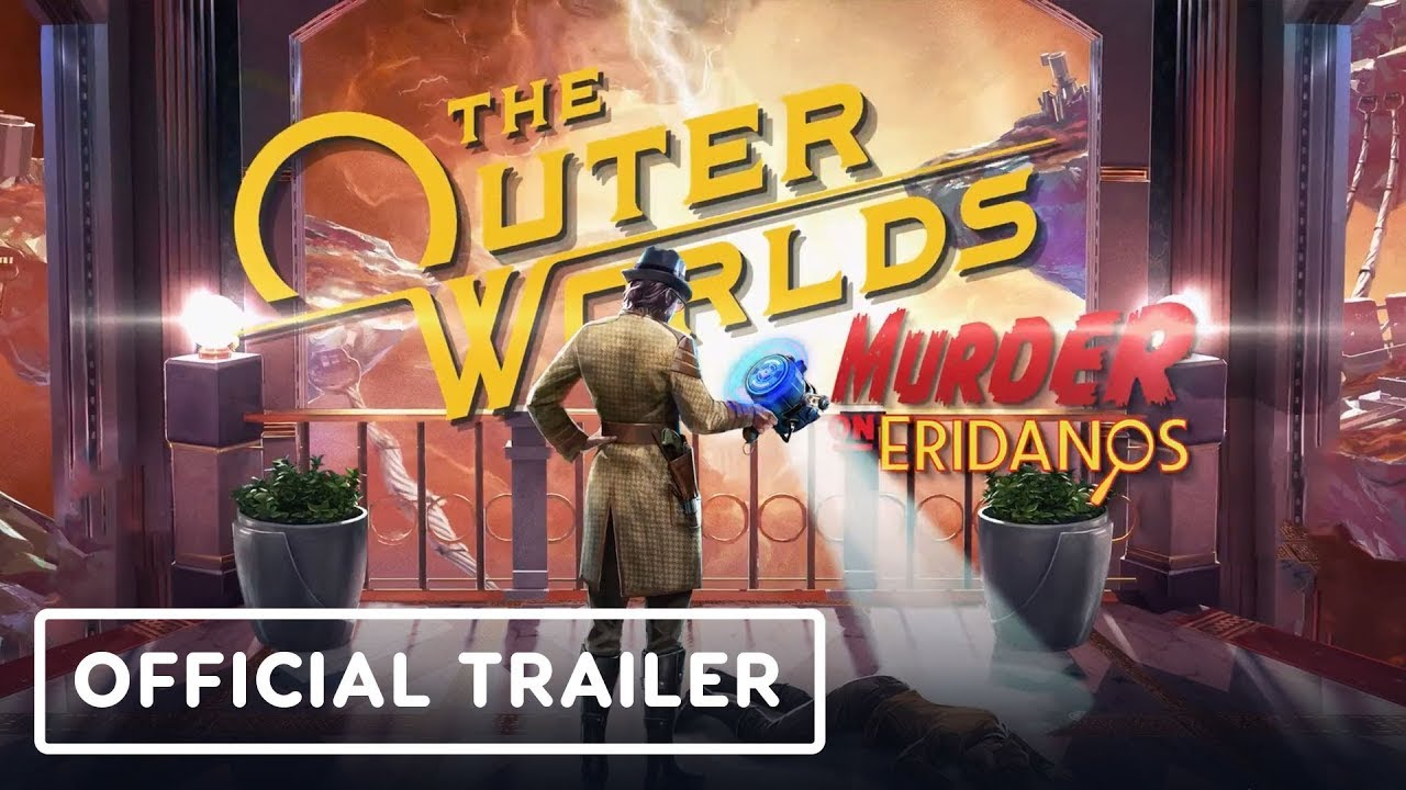 The Outer Worlds: Murder On Eridanos – Official Launch Trailer