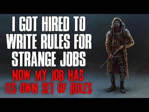 I Got Hired To Write Rules For Strange Jobs, Now My Job Has Its Own Set Of Rules  Creepypasta