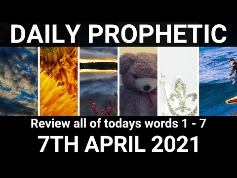 Daily Prophetic 7 April 2021 All Words