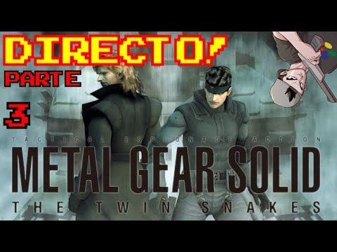 METAL GEAR SOLID: THE TWIN SNAKES || PARTE 3 EN DIRECTO!