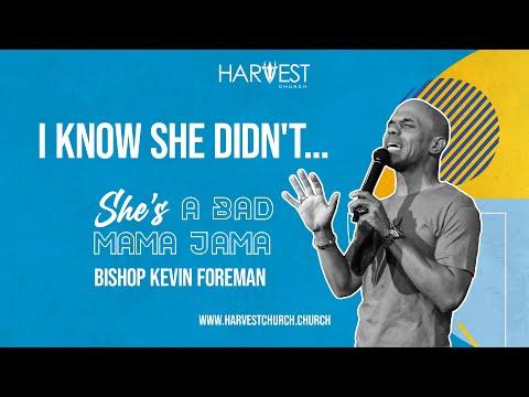 She's A Bad Mama Jama - I Know She Didn't... - Bishop Kevin Foreman