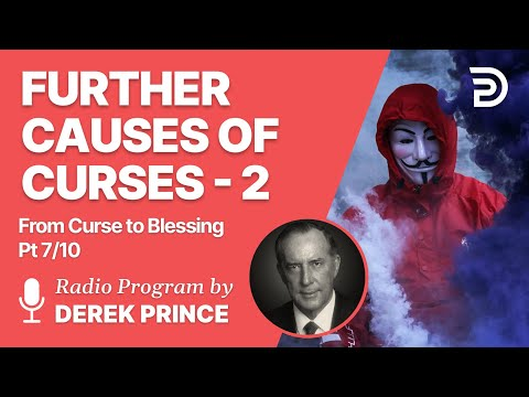 From Curse To Blessing Pt 7 of 10 - Further Causes of Curses 2 - Derek Prince
