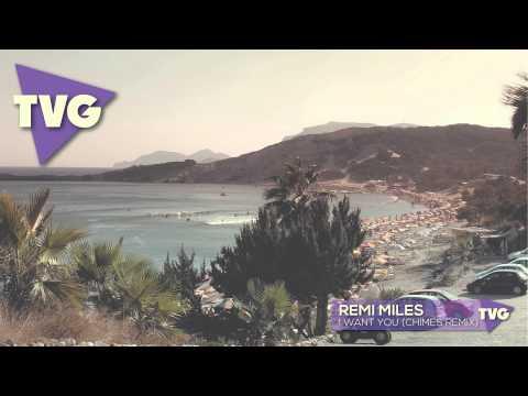 Remi Miles - I Want You (Chimes Remix) - UCouV5on9oauLTYF-gYhziIQ