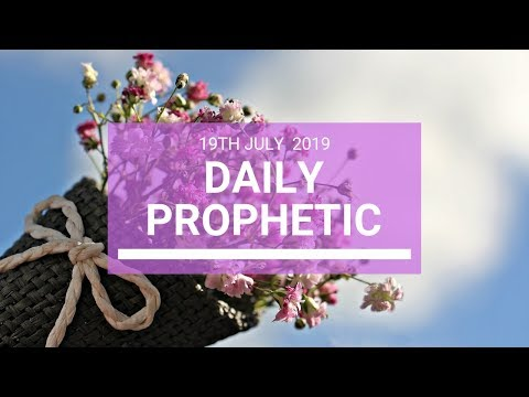 Daily Prophetic 19 July Word 4