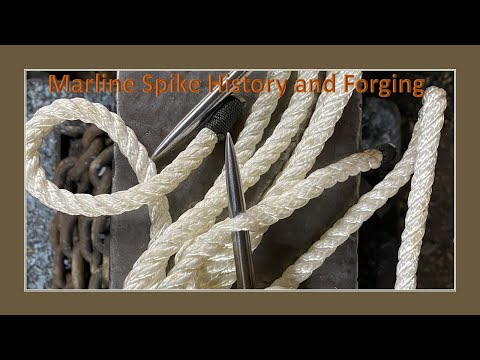 Marlin Spike History and DIY Forging