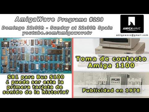 AmigaWave #229. Toma de contacto Amiga 1100, publicidad en 1978 y SB1 ¿la primera tarjeta de audio?.