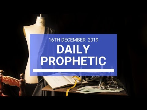 Daily Prophetic 16  December 2 of 4