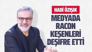 HADİ ÖZIŞIK MEDYADA RACON KESENLERİ DEŞİFRE ETTİ (Gazeteciler - Medya)