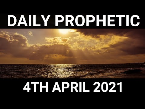 Daily Prophetic 4 April 2021 1 of 7