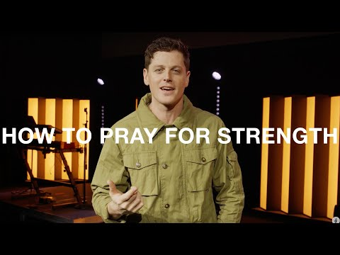 How To Pray  HOW TO PRAY FOR STRENGTH  Ephesians 3:18-19