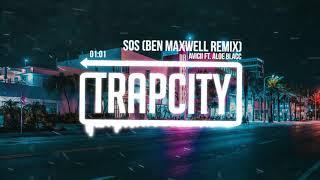 Avicii - SOS ft. Aloe Blacc (Ben Maxwell Remix)