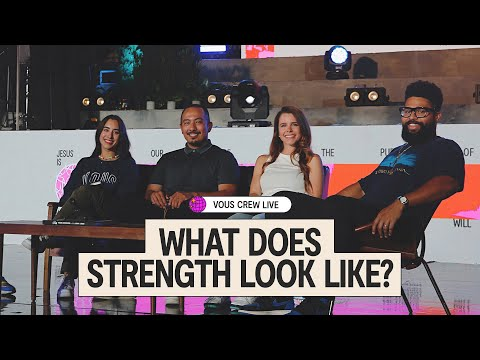 What Does Strength Look Like?  VOUS CREW Live