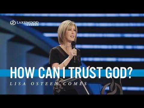 How Can I Trust God?  Lisa Osteen Comes