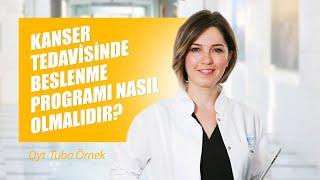 [Video] Kanser tedavisinde beslenme programı nasıl olmalıdır? - Dyt. Tuba Örnek