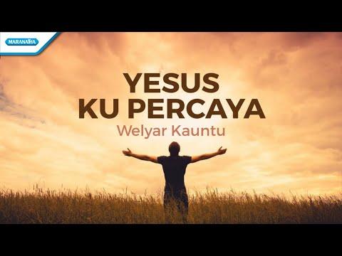 Welyar Kauntu - Yesus Ku Percaya