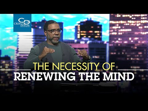 The Necessity of Renewing the Mind