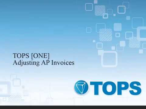 TOPS [ONE] Tutorial: Adjusting AP Invoices