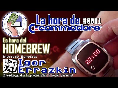 La Hora de Commodore #0001 - Es Hora del Homebrew (Invitado: Igor Errazkin)