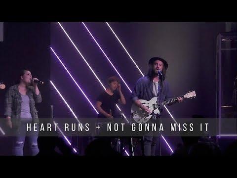Heart Runs + Not Gonna Miss It  5.12.19