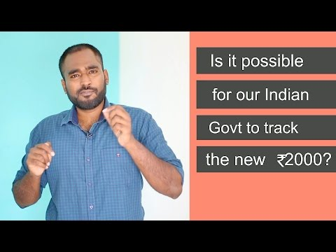 Is it possible for our Indian Govt to track the new ₹2000?