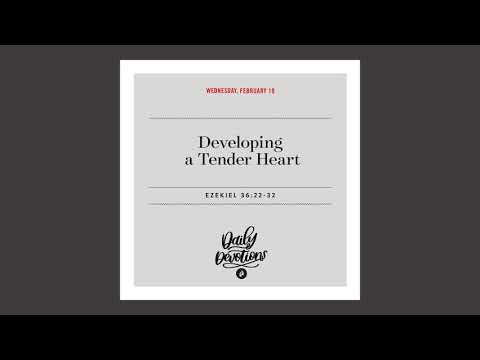 Developing a Tender Heart - Daily Devotion