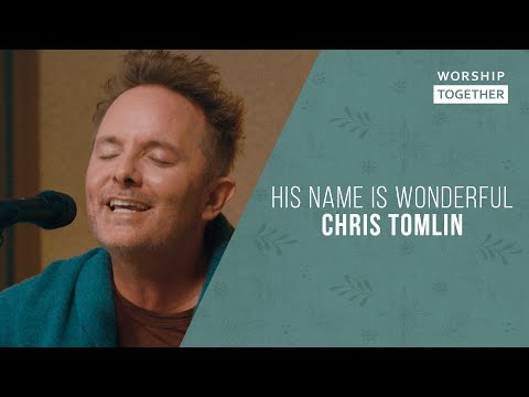 His Name Is Wonderful // Chris Tomlin // New Song Cafe