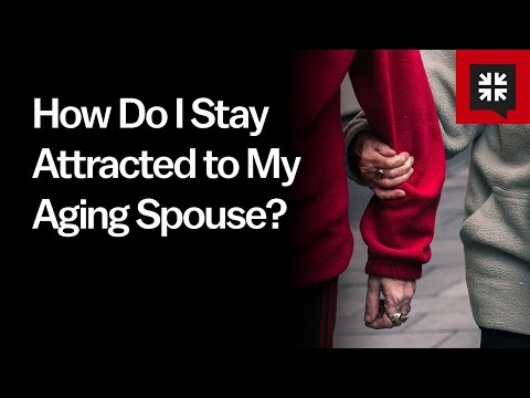 How Do I Stay Attracted to My Aging Spouse? // Ask Pastor John