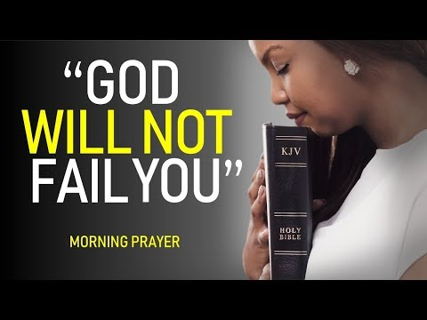 GOD WILL NOT FAIL YOU (He meant what he said)  MORNING PRAYER  PASTOR SEAN PINDER