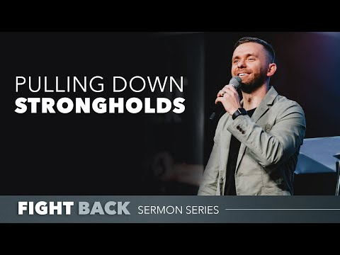 Pulling Down Strongholds // Fight Back (Part 2)