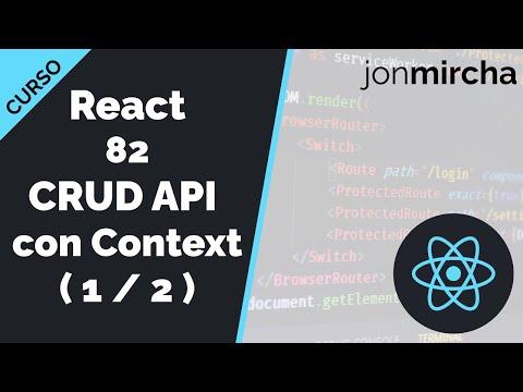 Curso React: 82. CRUD API con Context ( 1 / 2 ) - jonmircha