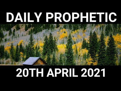 Daily Prophetic 20 April 2021 2 of 7