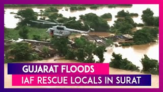 Gujarat Floods: IAF Helicopters Rescue Locals From Flood Affected Areas Of Surat
