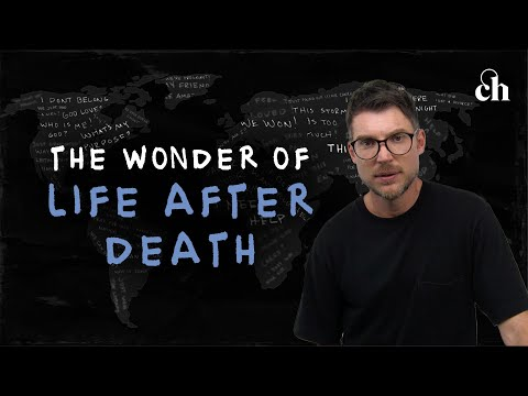The Wonder of Life After Death