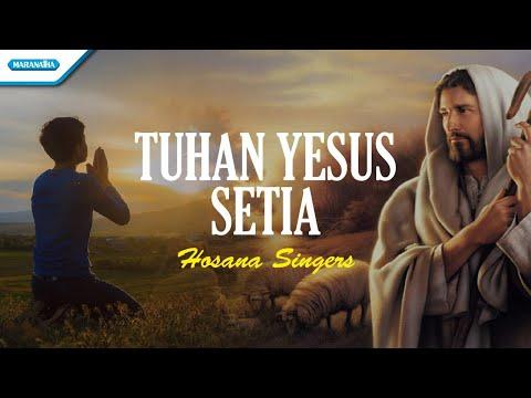 Tuhan Yesus Setia - Hosana Singers (with lyric)