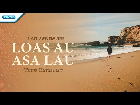 Loas Au Asa Lau - Rohani Batak - Victor Hutabarat (with lyric)