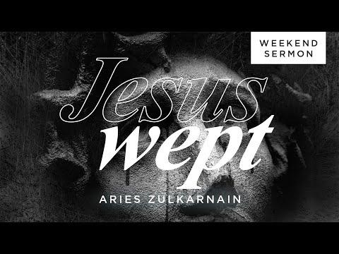 Aries Zulkarnain: Jesus Wept